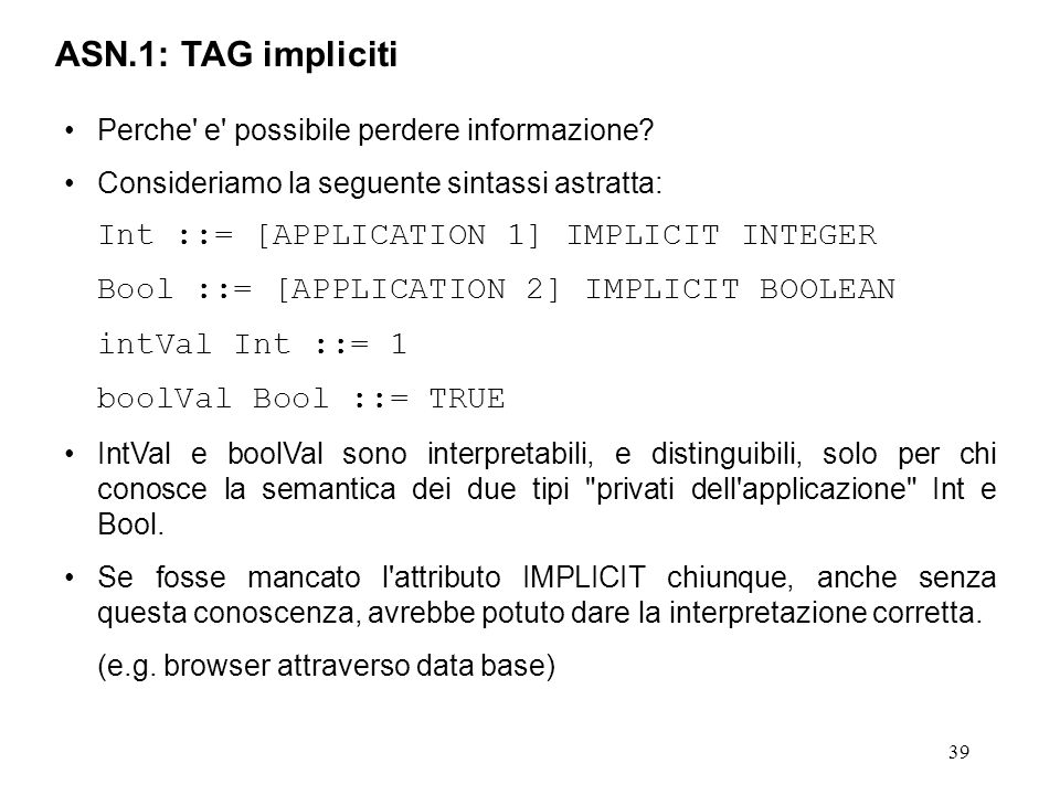 ASN.1: TAG impliciti Int ::= [APPLICATION 1] IMPLICIT INTEGER